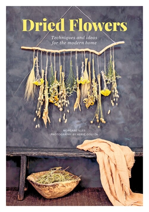 Dried Flowers : Techniques and ideas for the modern home (Paperback)