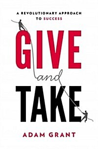 Give and Take: Why Helping Others Drives Our Success (Hardcover)