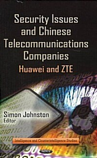 Security Issues and Chinese Telecommunications Companies (Hardcover)