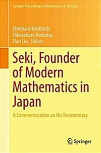 Seki, Founder of Modern Mathematics in Japan: A Commemoration on His Tercentenary (Hardcover, 2013)