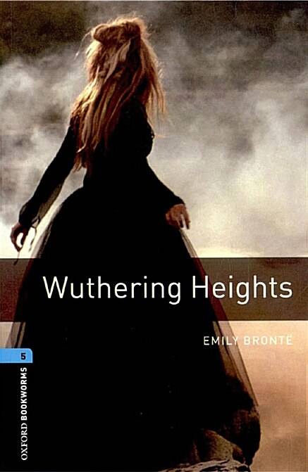 Oxford Bookworms Library: Level 5:: Wuthering Heights (Paperback)