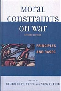 Moral Constraints on War: Principles and Cases, Second Edition (Hardcover, 2)