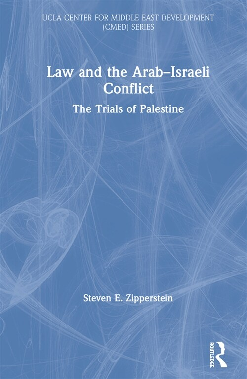 Law and the Arab-Israeli Conflict : The Trials of Palestine (Hardcover)