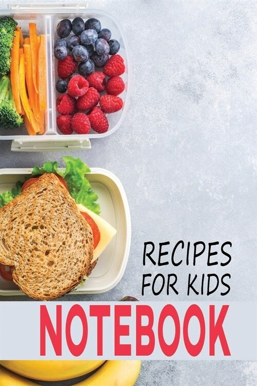Recipes for Kids Notebook: A Notebook with Prompts to Record Your Collection of Cooking Recipes - A Keepsake Personal Food Journal (Paperback)