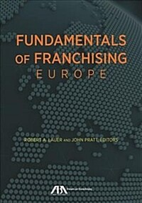 Fundamentals of franchising : Europe / First edition