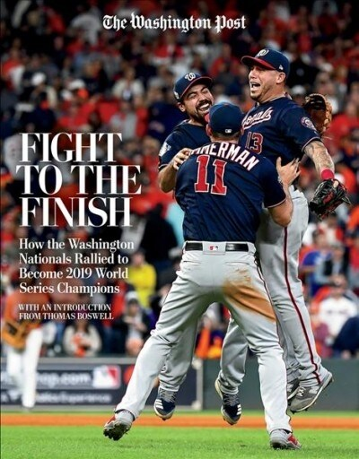 Fight to the Finish: How the Washington Nationals Rallied to Become 2019 World Series Champions (Paperback)