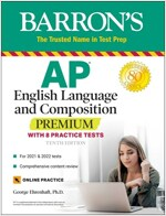 AP English Language and Composition Premium: With 8 Practice Tests (Paperback, 10)