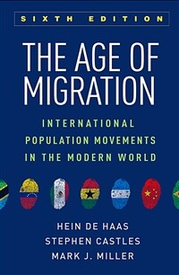 The Age of Migration: International Population Movements in the Modern World (Paperback, 6)