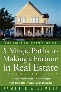 5 magic paths to making a fortune in real estate 2nd ed