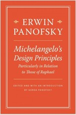 Michelangelo's Design Principles, Particularly in Relation to Those of Raphael (Hardcover)