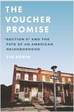 The Voucher Promise: Section 8 and the Fate of an American Neighborhood (Hardcover)