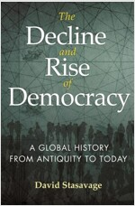 The Decline and Rise of Democracy: A Global History from Antiquity to Today (Hardcover)