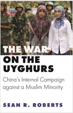 The War on the Uyghurs: China's Internal Campaign Against a Muslim Minority (Hardcover)