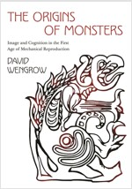 The Origins of Monsters: Image and Cognition in the First Age of Mechanical Reproduction (Paperback)