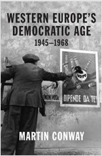 Western Europe's Democratic Age: 1945--1968 (Hardcover)