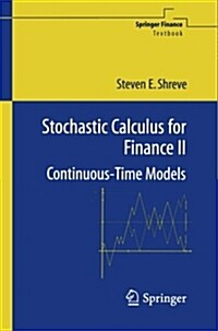 Stochastic Calculus for Finance II: Continuous-Time Models (Paperback, Softcover Repri)