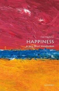 Happiness : a very short introduction First edition