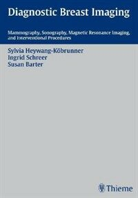 Diagnostic breast imaging : mammography, sonography, magnetic resonance imaging, and interventional procedures 3rd ed