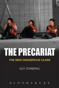 The precariat : the new dangerous class