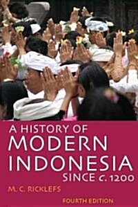 A History of Modern Indonesia Since C. 1200: Fourth Edition (Paperback, 4)