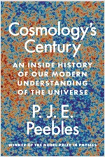 Cosmology's Century: An Inside History of Our Modern Understanding of the Universe (Hardcover)