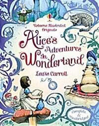 Usborne Illustrated Originals : Alice in Wonderland (Hardcover)