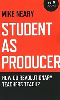 Student as producer : how do revolutionary teachers teach?