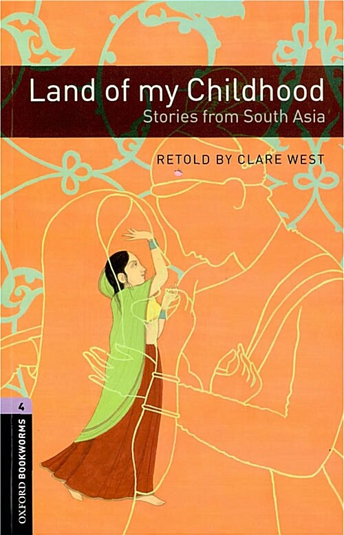 Oxford Bookworms Library: Level 4:: Land of my Childhood: Stories from South Asia (Paperback)