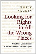 Looking for Rights in All the Wrong Places: Why State Constitutions Contain America's Positive Rights (Paperback)