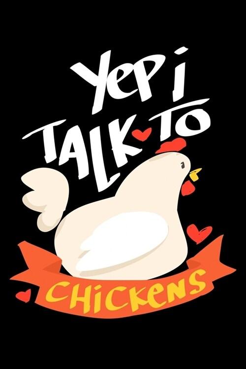 Yep I Talk To Chickens (Paperback)