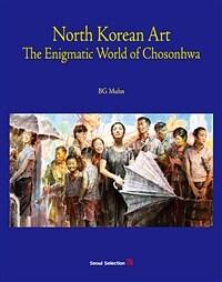 North Korean Art : The Enigmatic World of Chosonhwa (Paperback)