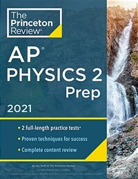 Princeton Review AP Physics 2 Prep, 2021: Practice Tests + Complete Content Review + Strategies & Techniques (Paperback)