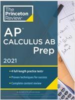 Princeton Review AP Calculus AB Prep, 2021: 4 Practice Tests + Complete Content Review + Strategies & Techniques (Paperback)
