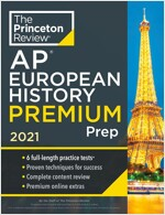 Princeton Review AP European History Premium Prep, 2021: 6 Practice Tests + Complete Content Review + Strategies & Techniques (Paperback)