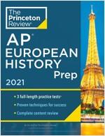 Princeton Review AP European History Prep, 2021: 3 Practice Tests + Complete Content Review + Strategies & Techniques (Paperback)