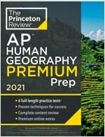 Princeton Review AP Human Geography Premium Prep, 2021: 6 Practice Tests + Complete Content Review + Strategies & Techniques (Paperback)