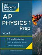 Princeton Review AP Physics 1 Prep, 2021: Practice Tests + Complete Content Review + Strategies & Techniques (Paperback)