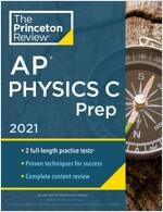 Princeton Review AP Physics C Prep, 2021: Practice Tests + Complete Content Review + Strategies & Techniques (Paperback)