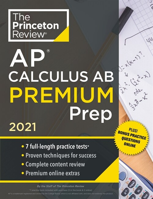 Princeton Review AP Calculus AB Premium Prep, 2021: 7 Practice Tests + Complete Content Review + Strategies & Techniques (Paperback)