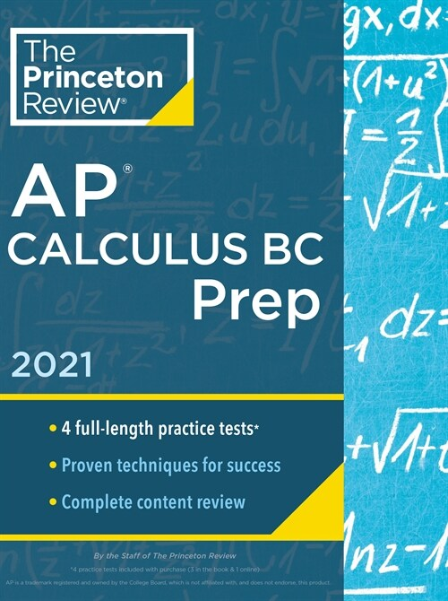 Princeton Review AP Calculus BC Prep, 2021: 4 Practice Tests + Complete Content Review + Strategies & Techniques (Paperback)