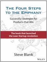 The Four Steps to the Epiphany: Successful Strategies for Products That Win (Hardcover)