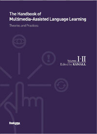 The handbook of multimedia-assisted language learning : theories and practices