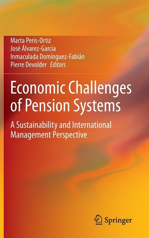 Economic Challenges of Pension Systems: A Sustainability and International Management Perspective (Hardcover, 2020)