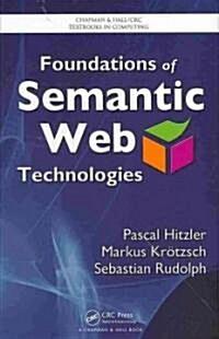 Foundations of Semantic Web Technologies (Hardcover)