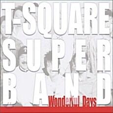 T-Square Super Band - Wonderful Days