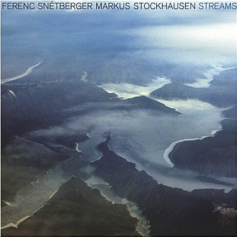Ferenc Snetberger & Markus Stockhausen - Streams