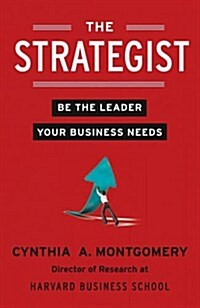 The Strategist : Be the Leader Your Business Needs (Paperback)