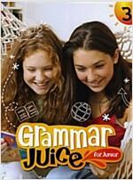 Grammar Juice for Junior 3 : Student Book