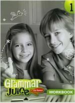 Grammar Juice for Junior 1 : WorkBook