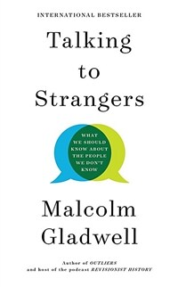 Talking to Strangers : What We Should Know about the People We Don t Know (Paperback)